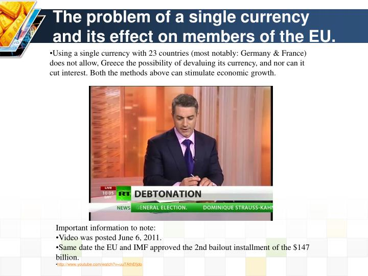 The problem of a single currency and its effect on members of the EU.