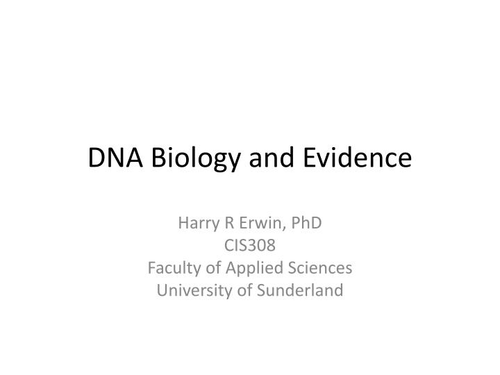 Dna biology and evidence