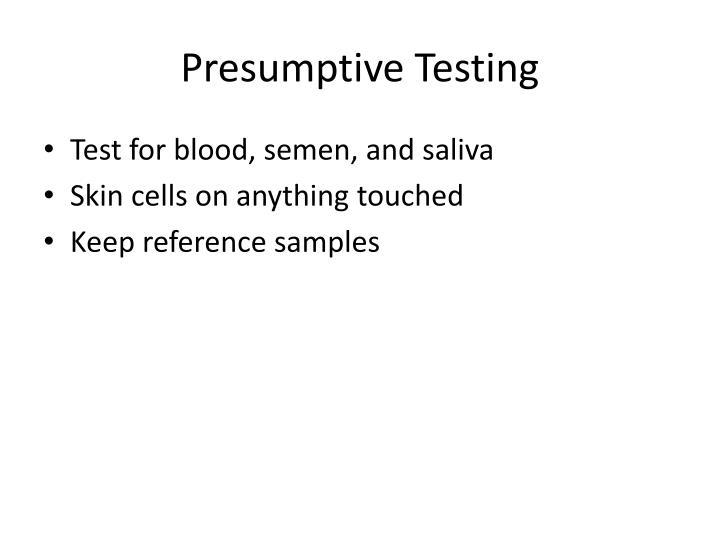 Presumptive Testing