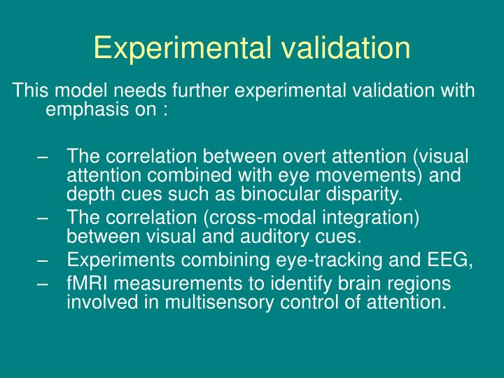 This model needs further experimental validation with emphasis on :