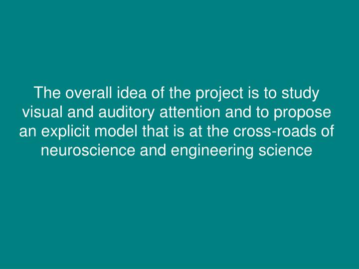 The overall idea of the project is to study