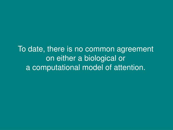 To date, there is no common agreement
