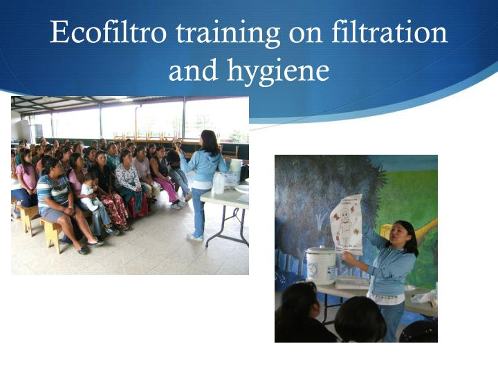 Ecofiltro training on filtration and hygiene