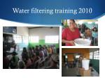water filtering training 2010