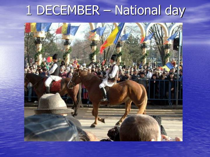 1 DECEMBER – National day