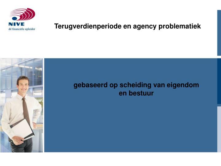 Terugverdienperiode en agency problematiek