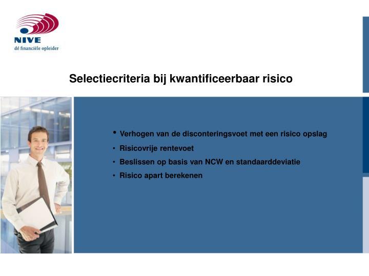 Selectiecriteria bij kwantificeerbaar risico