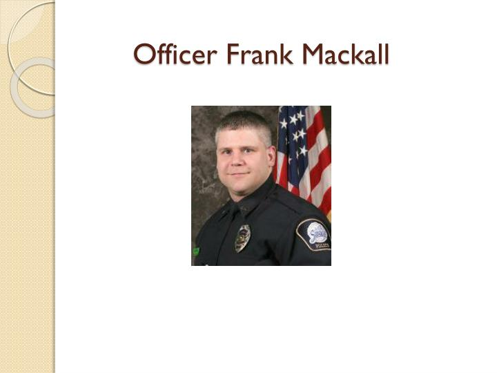 Officer frank mackall