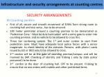 i nfrastructure and security arrangements at counting centres3