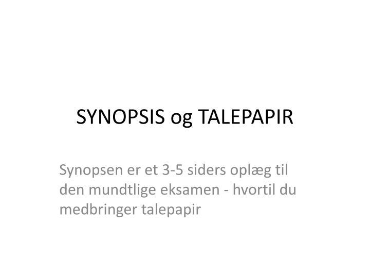 SYNOPSIS og TALEPAPIR
