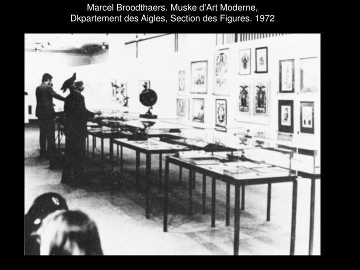 Marcel Broodthaers. Muske d'Art Moderne,
