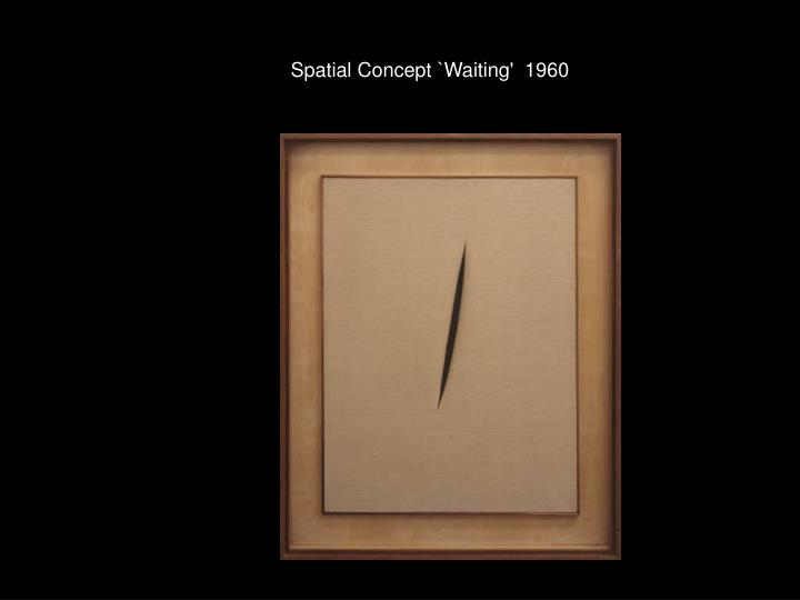 Spatial Concept `Waiting'  1960