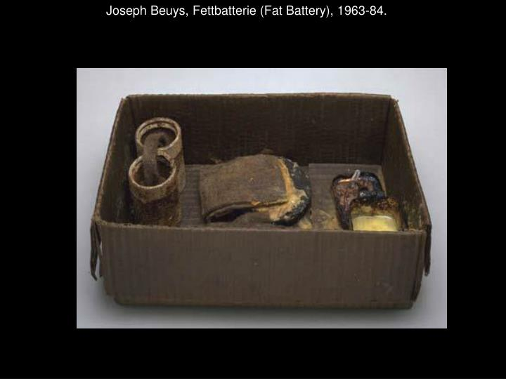Joseph Beuys, Fettbatterie (Fat Battery), 1963-84.
