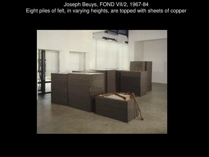 Joseph Beuys, FOND VII/2, 1967-84