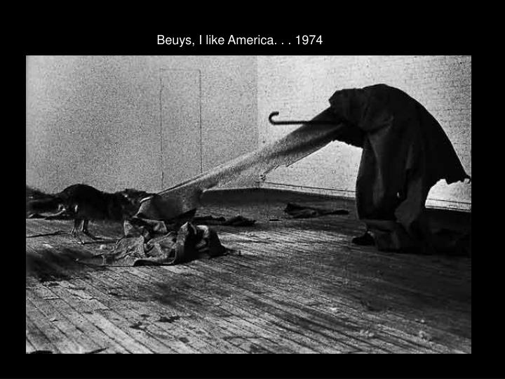 Beuys, I like America. . . 1974
