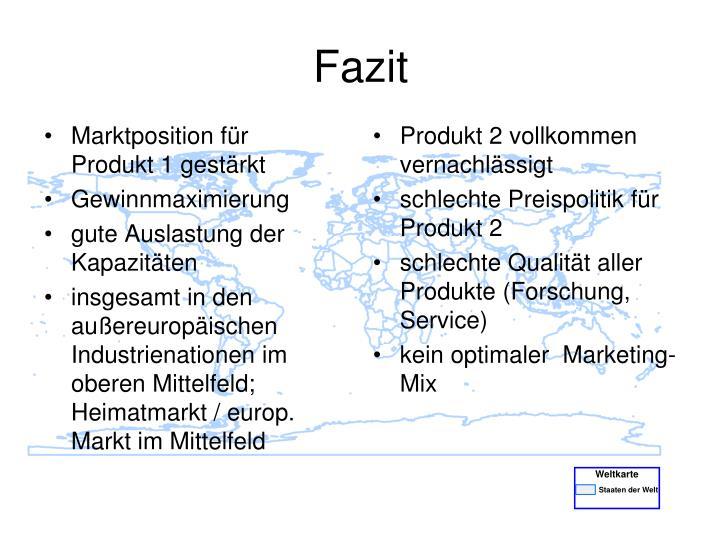 Marktposition für    Produkt 1 gestärkt