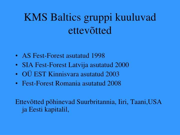 KMS Baltics gruppi kuuluvad ettevõtted
