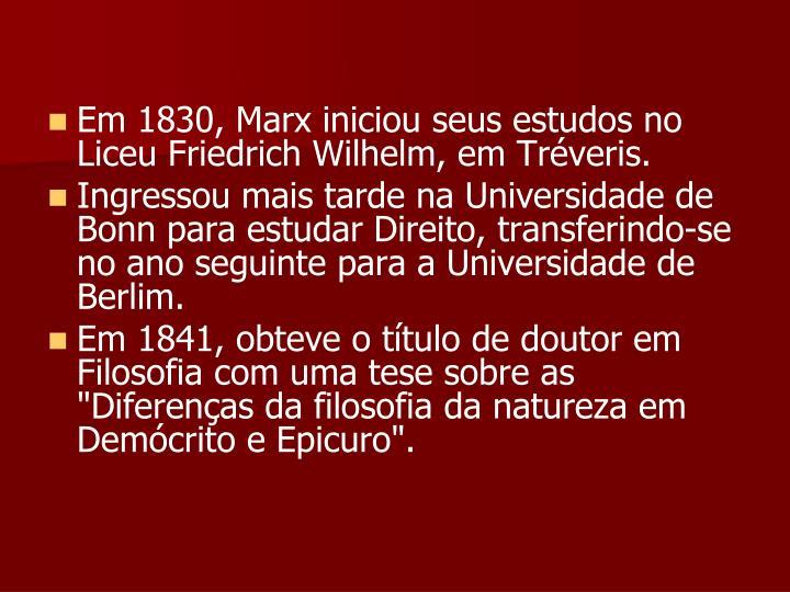 Em 1830, Marx iniciou seus estudos no Liceu Friedrich