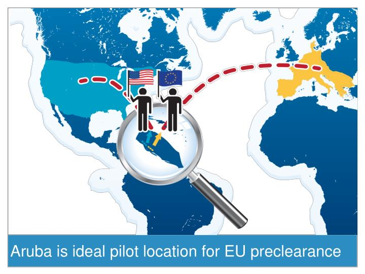 Aruba is ideal pilot location for EU preclearance
