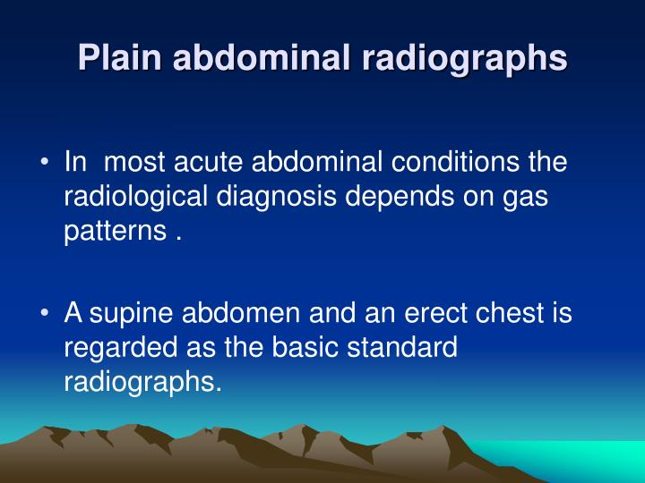 Plain abdominal radiographs
