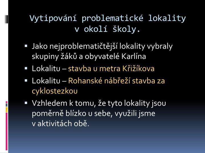 Vytipování problematické lokality vokolí školy.