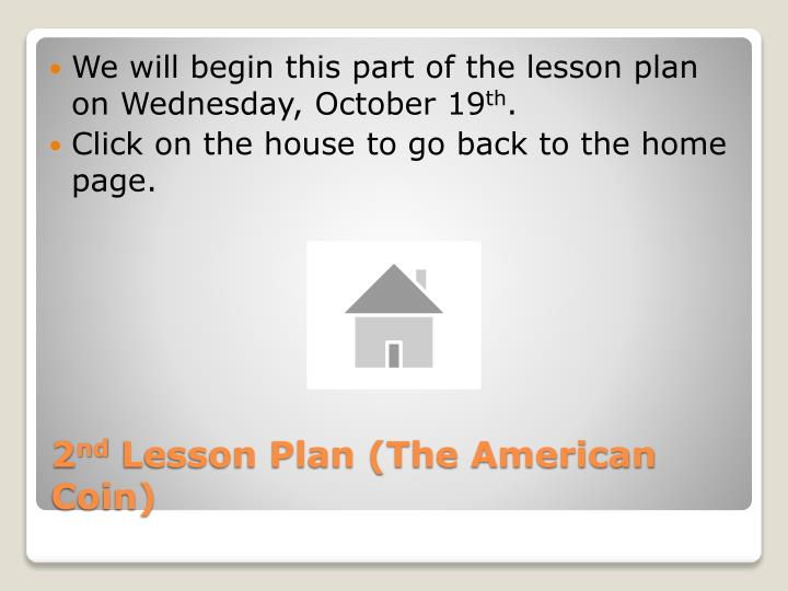 We will begin this part of the lesson plan on Wednesday, October 19