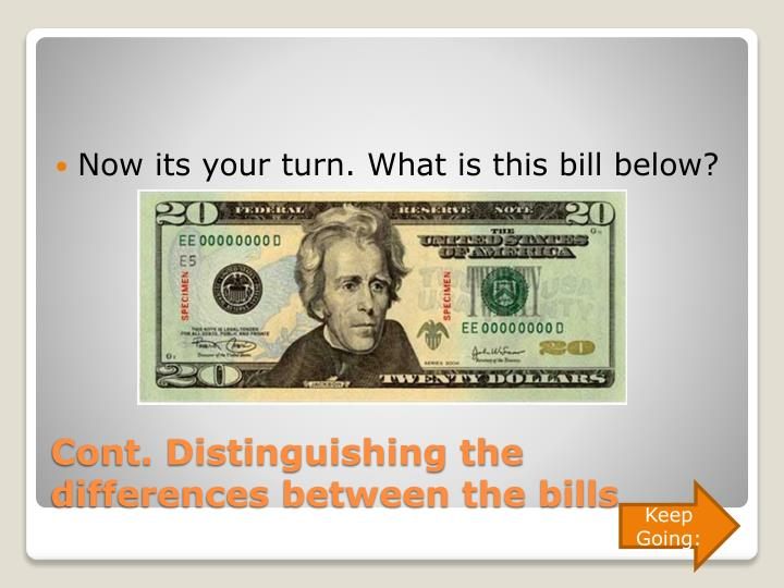 Now its your turn. What is this bill below?