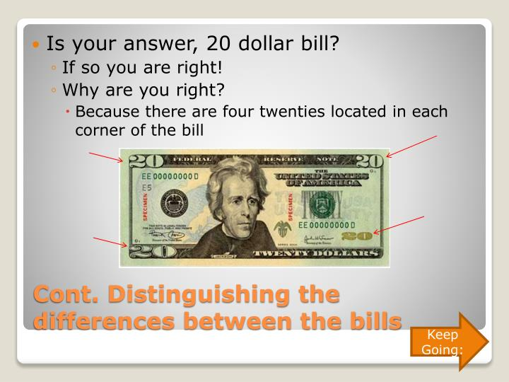 Is your answer, 20 dollar bill?