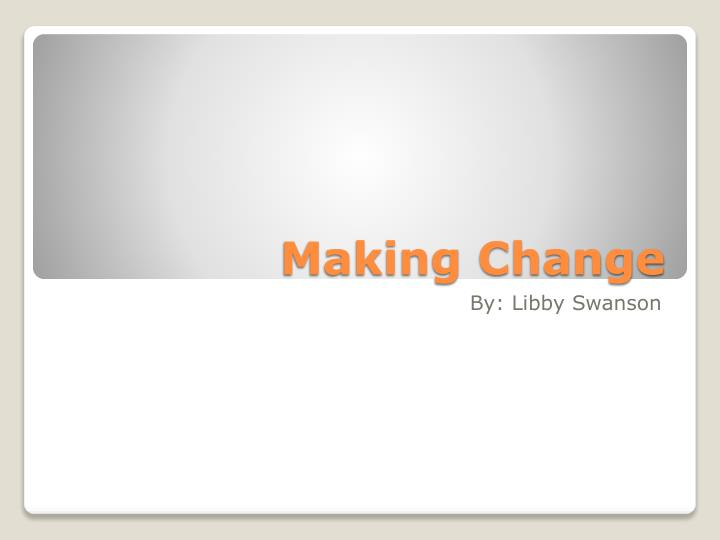 Making change