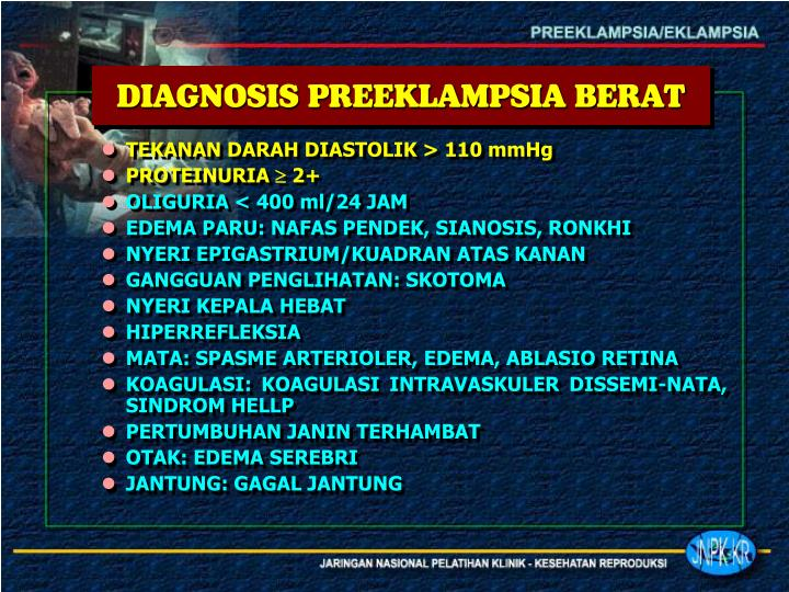 DIAGNOSIS PREEKLAMPSIA BERAT