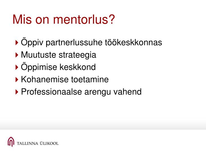 Mis on mentorlus?