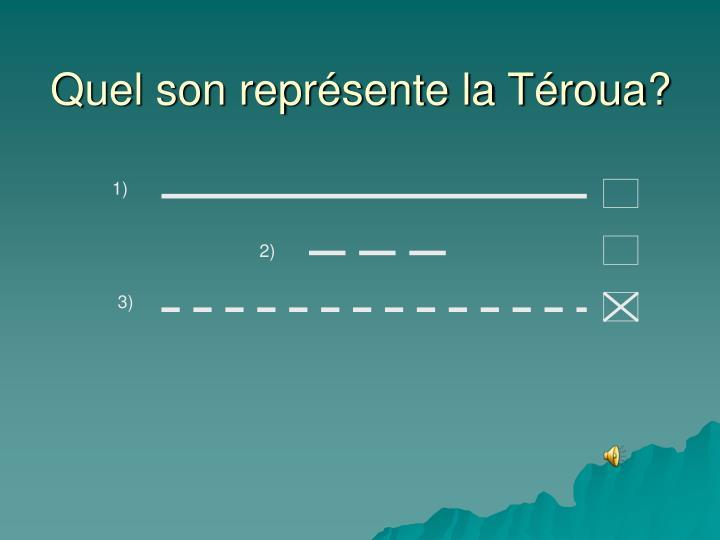Quel son représente la Téroua?