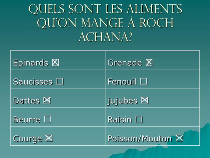 quels sont les aliments qu'on mange à roch achana?