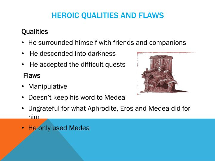 Heroic qualities and Flaws