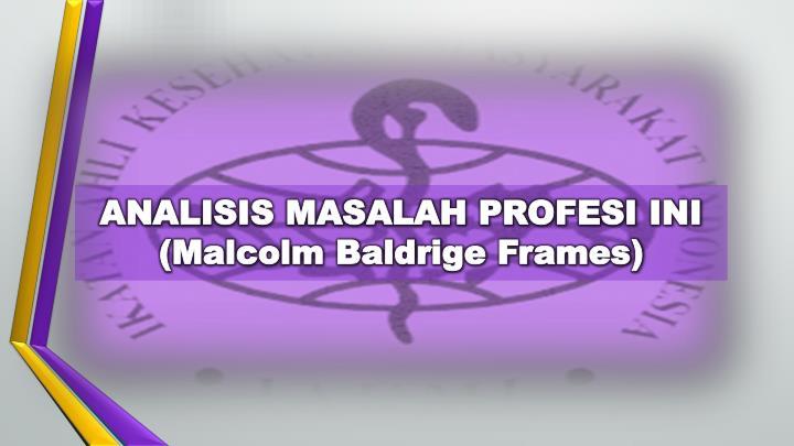 ANALISIS MASALAH PROFESI INI