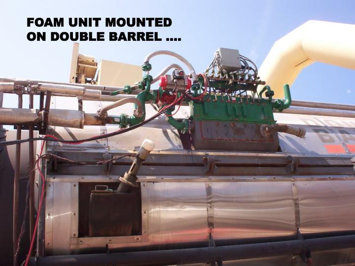 FOAM UNIT MOUNTED