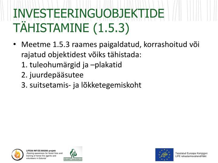 INVESTEERINGUOBJEKTIDE TÄHISTAMINE (1.5.3)