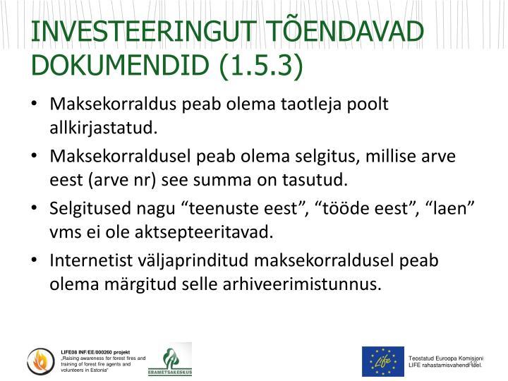 INVESTEERINGUT TÕENDAVAD DOKUMENDID (1.5.3)