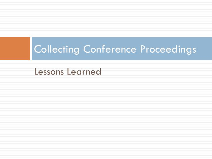 Collecting Conference Proceedings