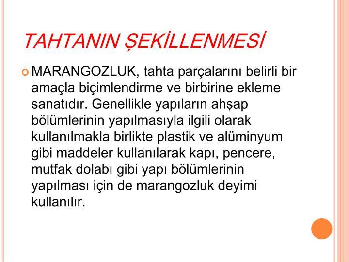 TAHTANIN ŞEKİLLENMESİ