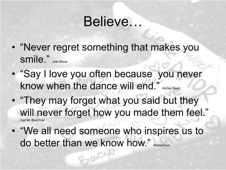 Believe…