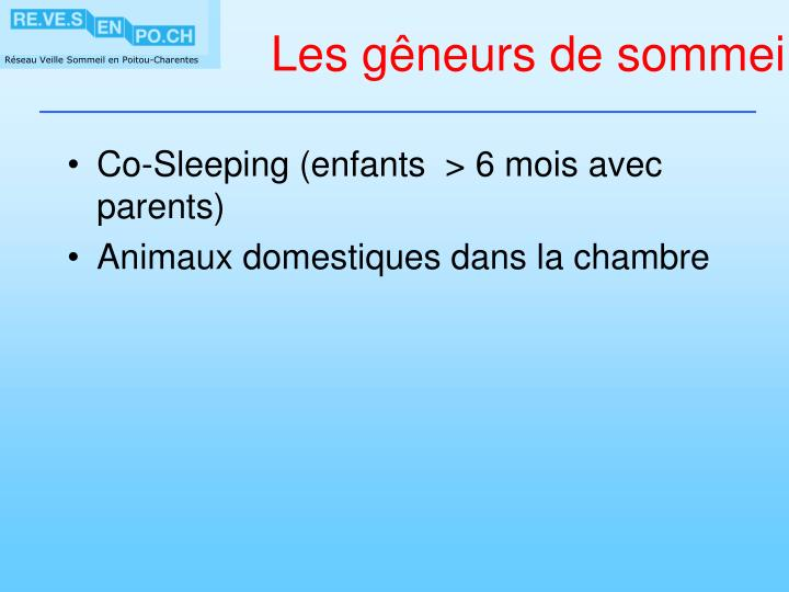 Co-Sleeping (enfants  > 6 mois avec parents)