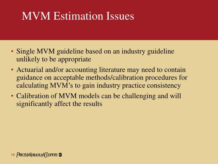 MVM Estimation Issues