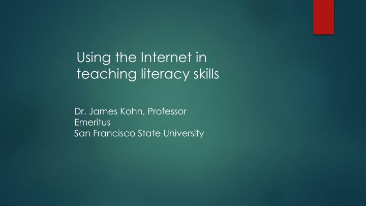 Using the Internet in teaching literacy skills
