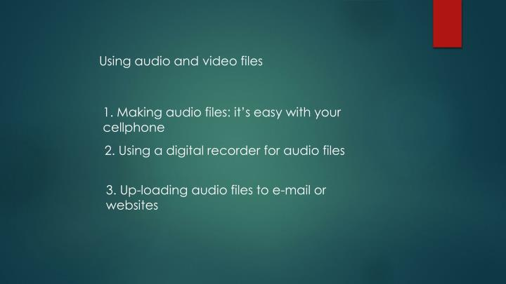 Using audio and video files