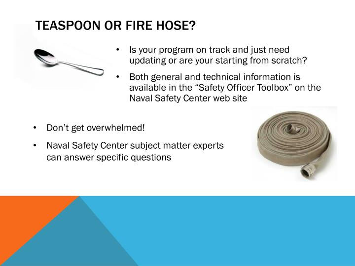 Teaspoon or fire hose?