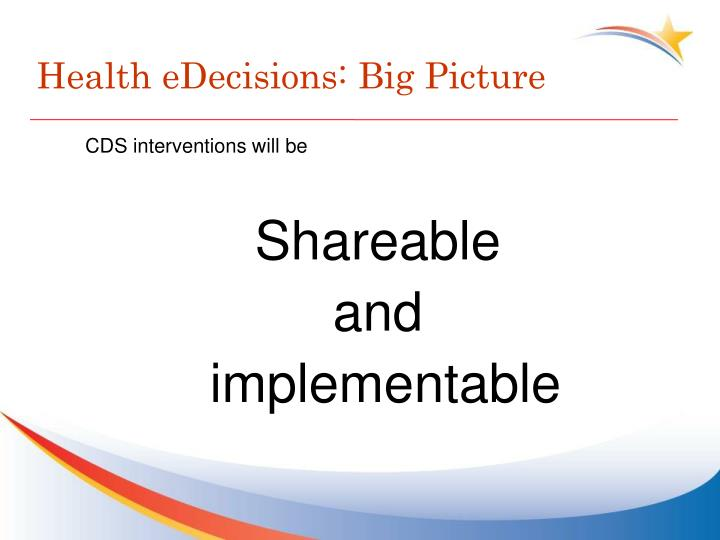 Health eDecisions: Big Picture