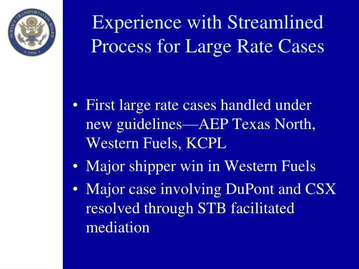 Experience with Streamlined Process for Large Rate Cases