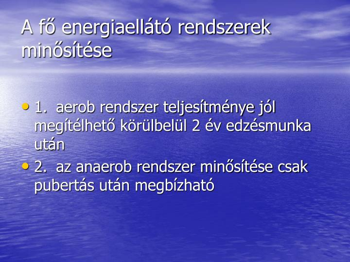 A fő energiaellátó rendszerek minősítése