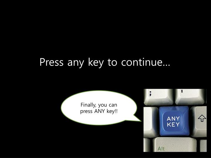 Press any key to continue…